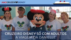 Cruzeiro Disney só com adultos: a viagem da Danielle