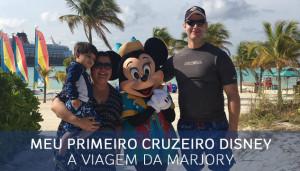 Primeiro cruzeiro Disney: 4 noites Bahamas, a viagem da Marjory