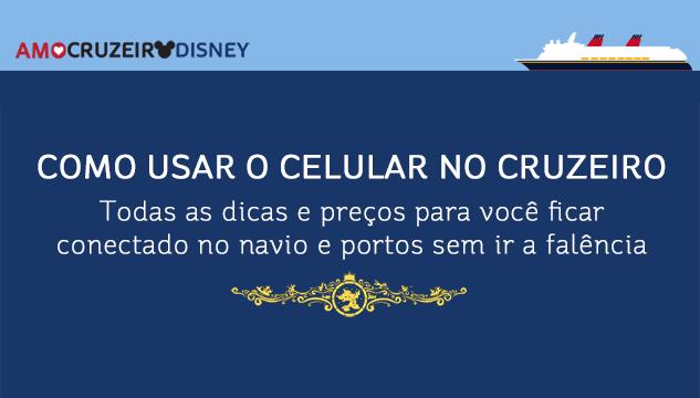 Como usar o celular no cruzeiro Disney