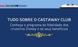 Castaway Club: o programa de fidelidade dos cruzeiros Disney