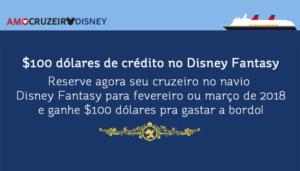 Crédito de $100 dólares no Disney Fantasy