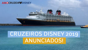 Cruzeiros Disney 2019 anunciados!