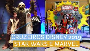 Cruzeiros Disney 2019 com Dia Star Wars e Dia Marvel