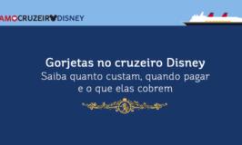 Gorjetas no cruzeiro Disney: como funcionam